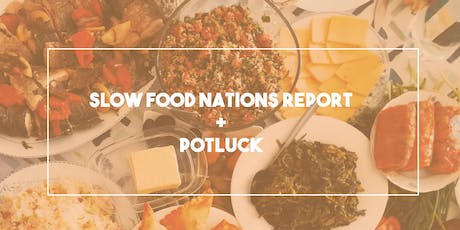 Slow Food Nations Report and Potluck tickets