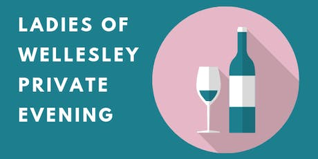 Ladies of Wellesley Private Evening tickets
