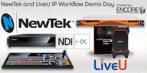 NewTek and LiveU IP Workflow Demo Day with Encore Broadcast