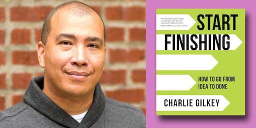 Charlie Gilkey - Start Finishing