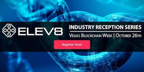 ELEV8 Industry Reception | Vegas Blockchain Week  tickets