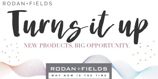 Rodan + Fields Turns It Up!!