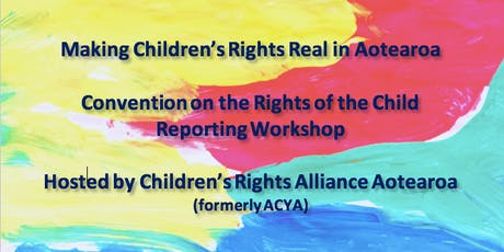 Making Children's Rights Real in Aotearoa New Zealand: CRC Reporting Workshop tickets