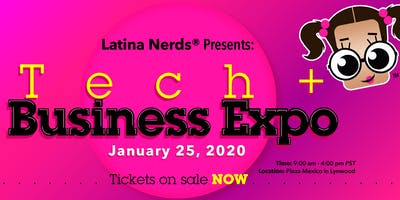 Latina Nerds® Presents: Tech + Business Expo