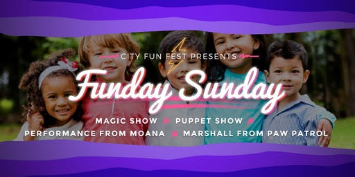 FUNDAY SUNDAY:  Magic Show, Puppet Show, Moana and Paw Patrol