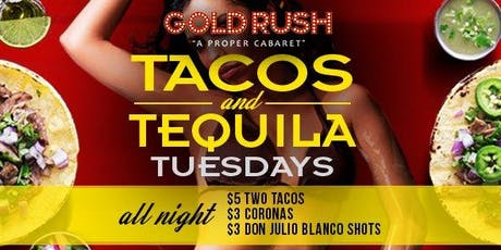Taco & Tequila Tuesdays at Gold Rush Cabaret Guestlist - 10/15/2019 tickets