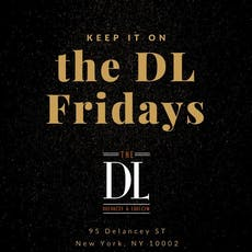 Keep it on the DL Fridays at The DL Free Guestlist - 10/18/2019 tickets