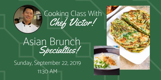 Cooking Class:  Asian Brunch Specialties With Chef Victor!