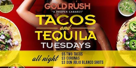 Taco & Tequila Tuesdays at Gold Rush Cabaret Guestlist - 10/29/2019 tickets