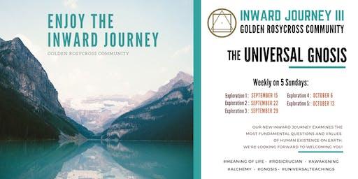 """Inward Journey III - """"The Universal Gnosis"""""""