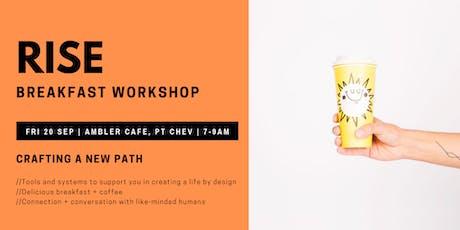 RISE - Breakfast Workshop (Pt Chev Edition) tickets
