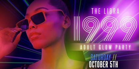 The 1999 ADULT GLOW PARTY! (Libra Edition) tickets