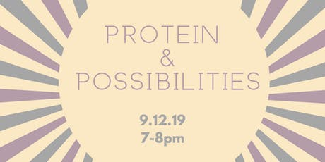 Protein and Possibilities  tickets
