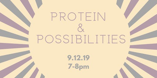 Protein and Possibilities