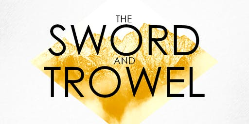 The Sword & The Trowel Conference for Men - Fall 2019