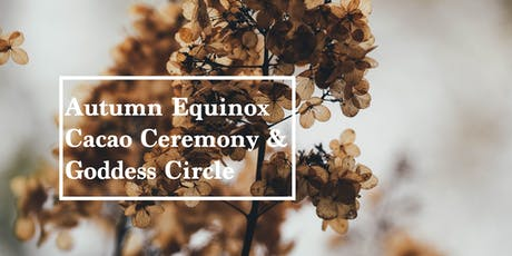 Cacao Ceremony & Goddess Circle tickets