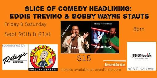 Slice of Comedy headlining Eddie Trevino & Bobby Wayne Stauts