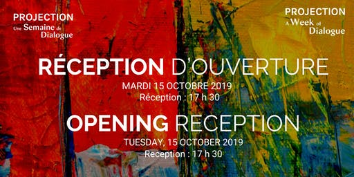 SEMAINE PROJECTION Réception D'Ouverture /PROJECTION WEEK Opening Reception
