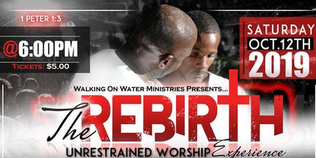 Rebirth-An Unrestrained Worship Experience tickets