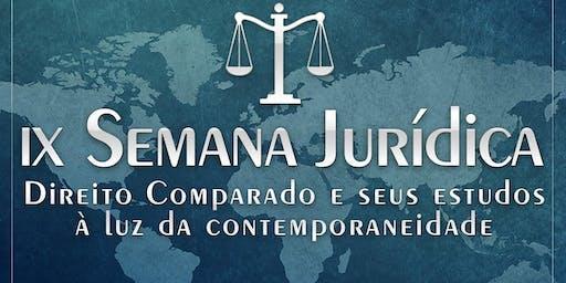 """IX SEMANA JURÍDICA: """" DIREITO COMPARADO E SEUS ESTUDOS A LUZ DA CONTEMPORANEIDADE"""""""