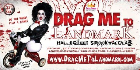 Drag Me To Landmark - HalloQWEEN SPOOKtacular! tickets
