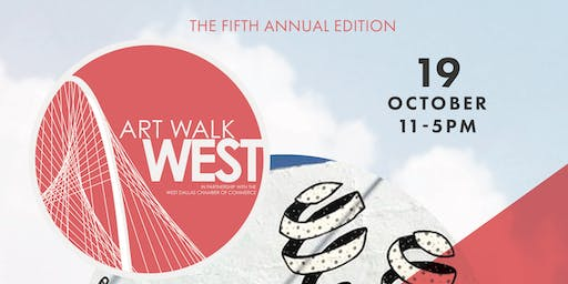 2019 ART WALK WEST presented by the West Dallas Chamber of Commerce