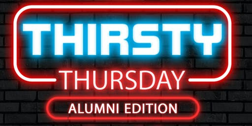 THIRSTY THURSDAY ALUMNI EDITION