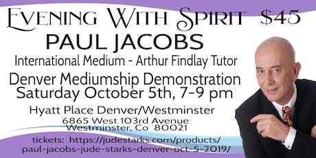 International Medium Paul Jacobs, Evening With Spirit Messages, Denver  tickets