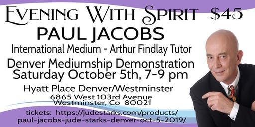 International Medium Paul Jacobs, Evening With Spirit Messages, Denver
