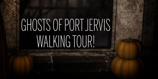 GHOSTS OF PORT JERVIS WALKING TOUR!