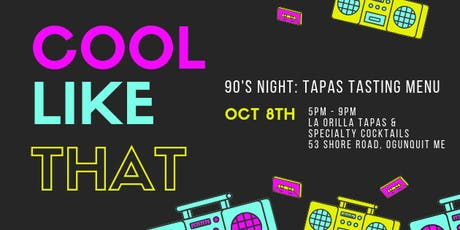Cool Like That: 90s Night Tapas Tasting tickets