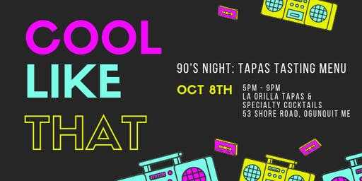 Cool Like That: 90s Night Tapas Tasting