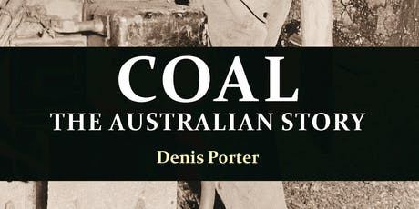 Launch of Denis Porter's new book: Coal: the Australian Story tickets