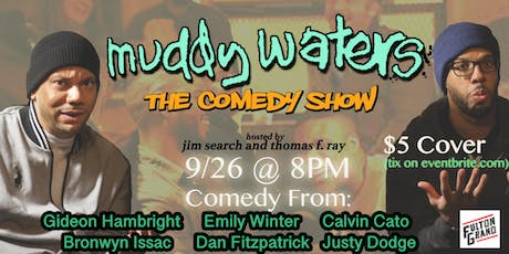 Muddy Waters: The Comedy Show Vol. 28 tickets