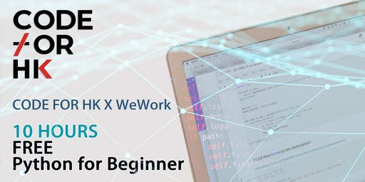 Free PYTHON for Beginner at WeWork Kwun Tong by CODE FOR HK