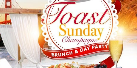 Toast Sunday Champagne & Brunch Day Party  tickets
