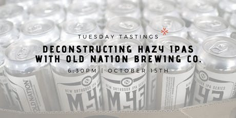 Deconstructing Hazy IPAs w/ Old Nation Brewing Co. tickets