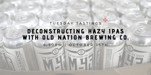 Deconstructing Hazy IPAs w/ Old Nation Brewing Co.