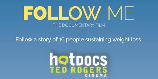 FOLLOW ME The Film Follow 16 Journey's of Sustained Weight Loss