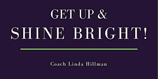 Get Up & Shine Bright! Master Class