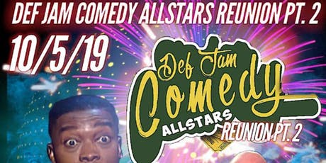 Def Jam Comedy All-Star Reunion Part 2, Sponsored by Travel Addicts Online tickets