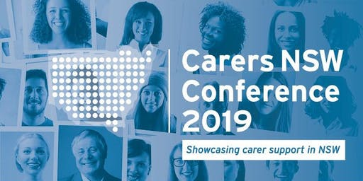 Carers NSW Conference 2019: Showcasing Carer Support in NSW