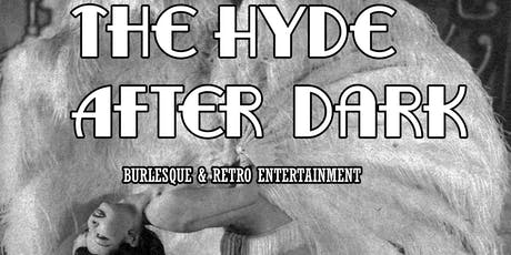 The Hyde After Dark tickets