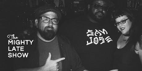 The Mighty Late Show | Kasayla Jones & Tina Madueño tickets