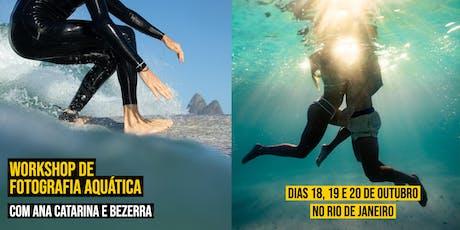 5º WS de Fotografia Aquática - Ana Catarina e Bezerra (Rio de Janeiro) ingressos