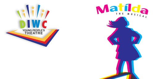DIWC presents Matilda The Musical (Matinee)