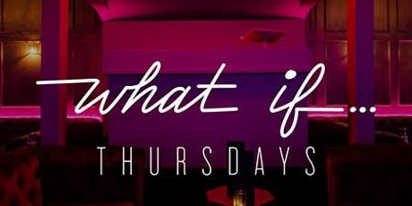 What If Thursdays at Citizen Free Guestlist - 10/03/2019 tickets