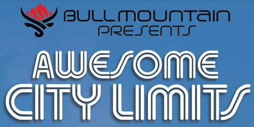 Bull Mountain Presents: Awesome City Limits 19+ Event No Minors