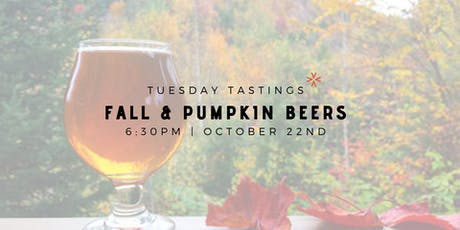 "Tuesday Tastings ""Fall & Pumpkin Beers"" tickets"