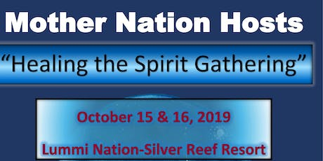 Mother Nation Healing the Spirit Gathering tickets